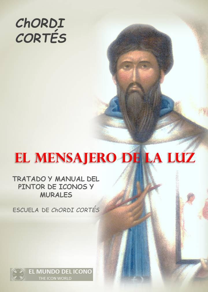 EL MENSAJERO DE LA LUZ  Tratado y Manual del pintor de iconos y murales